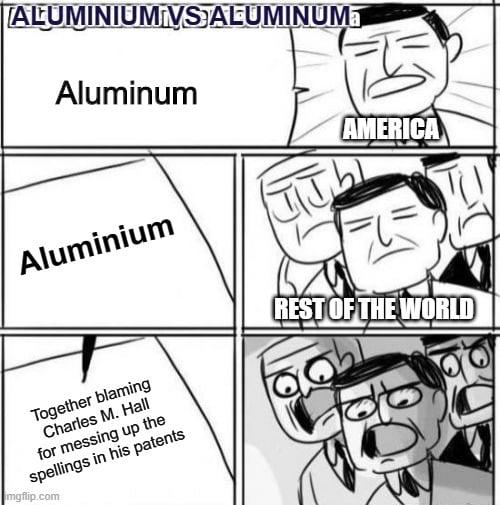 ALUMINIUM VS ALUMINUM meme