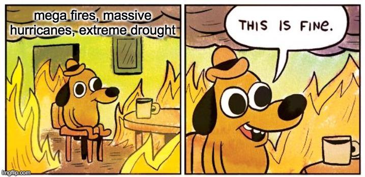 mega fire, massive hurricanes meme