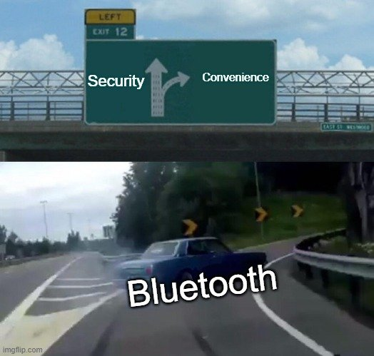 Convenience; Security; Bluetooth meme