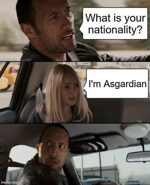What is your nationality I'm Asgardian