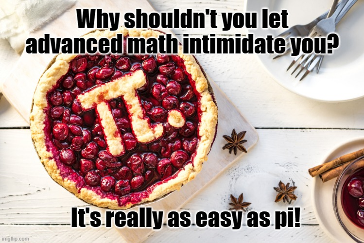 Why shouldn't you let advanced math intimidate you meme