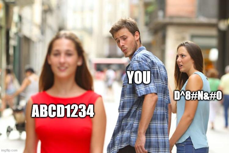 YOU; D^8#N ABCD1234 meme