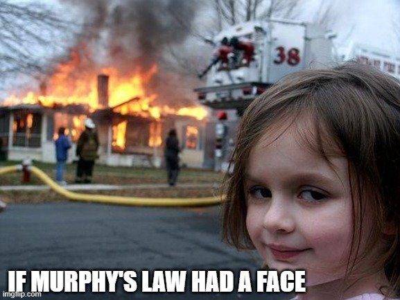 IF MURPHY'S LAW HAD A FACE meme