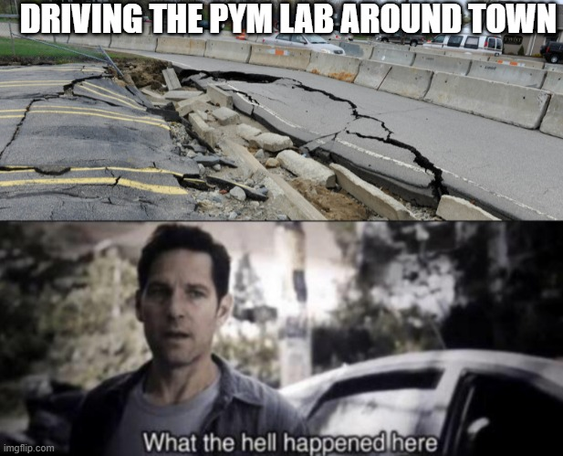 DRIVING THE PYM LAB AROUND TOWN meme