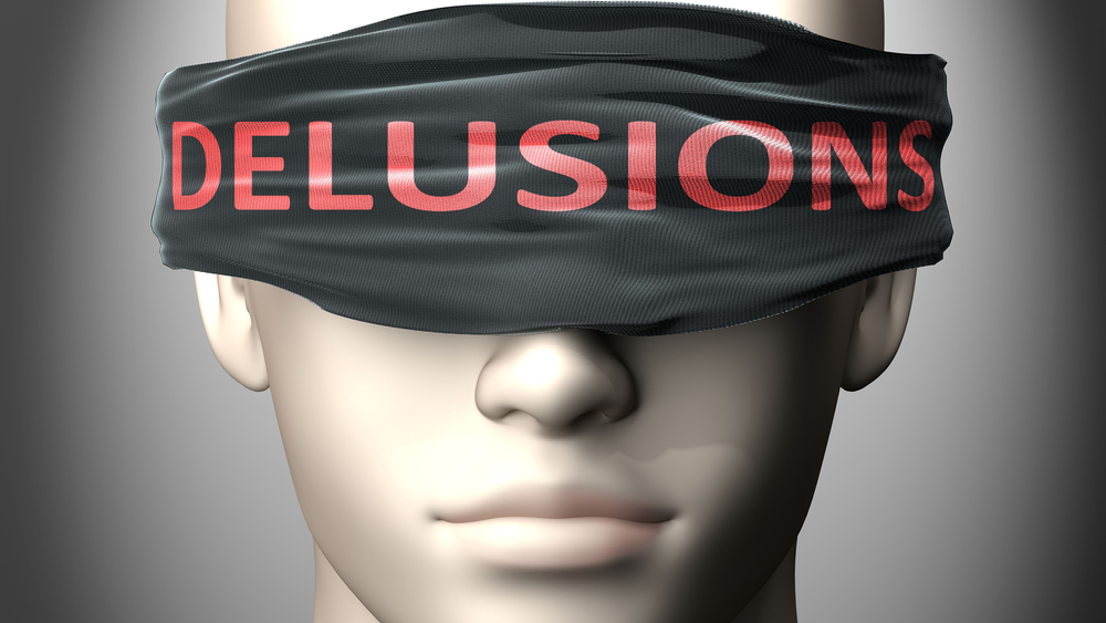 Delusions,Can,Make,Things,Harder,To,See,Or,Makes,Us